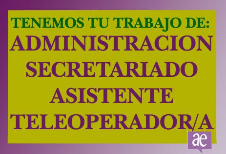Trabajo admistración / secretariado / secretaria/o teleoperador/a asistente